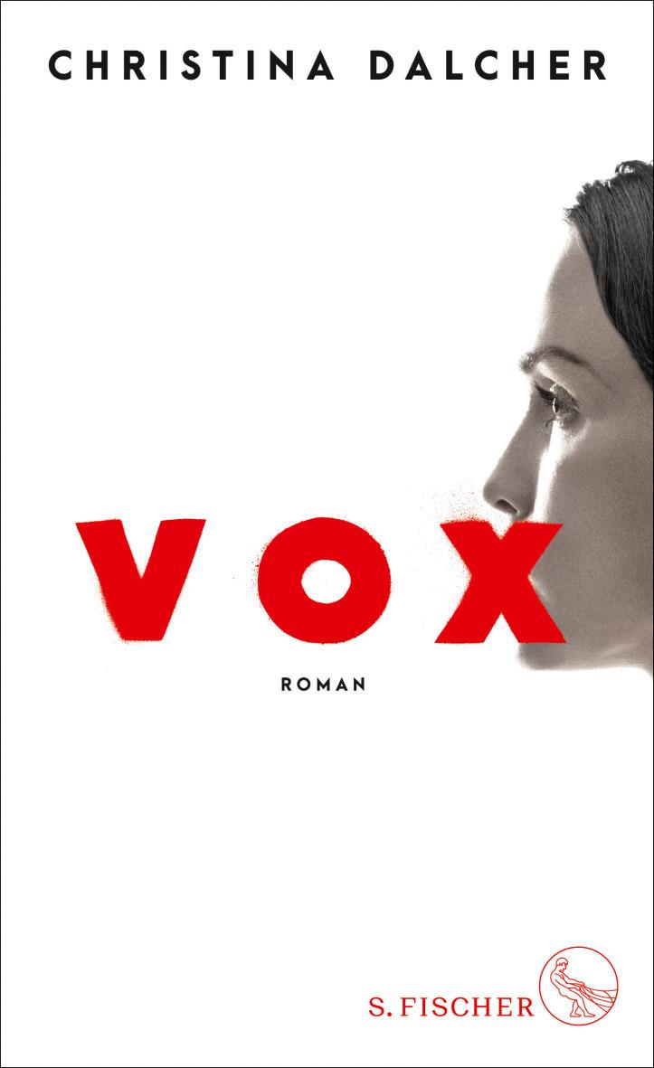 """Christina Dalcher """"VOX"""", erschienen bei S.Fischer"""